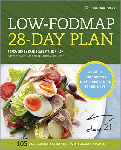 Relieve your digestive pain permanently with The Low-FODMAP 28-Day Plan: A Healthy Cookbook with Gut-Friendly Recipes for IBS Relief – 99 cents