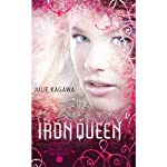 The Iron Queen: The Iron Fey, Book 3 (       UNABRIDGED) by Julie Kagawa Narrated by Khristine Hvam