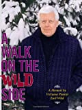 img - for A Walk on the Wild Side: A Memoir by Virtuoso Pianist Earl Wild book / textbook / text book