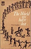 World We Have Lost (Univ. Pbs.) (University Paperbacks) (0416084001) by Peter Laslett