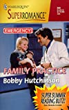 Family Practice (Harlequin Superromance No. 844) (0373708440) by Bobby Hutchinson