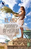 Divine By Mistake (Partholon) (0373802471) by P.C. Cast