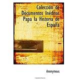 Colección de Documentos Inéditos Papa la Historia de España (Spanish Edition)