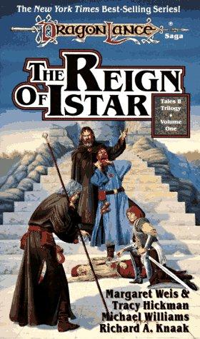 Reign of Istar, MARGARET WEIS, TRACY HICKMAN, MICHAEL WILLIAMS, RICHARD A. KNAAK