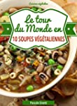 Le tour du monde en 10 soupes v�g�tal...