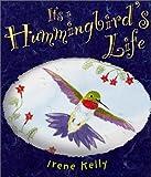 It's a Hummingbird's Life