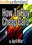 How To Buy Cheap Cars (English Edition)