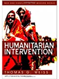 Humanitarian Intervention: Ideas in Action (0745640222) by Weiss, T.