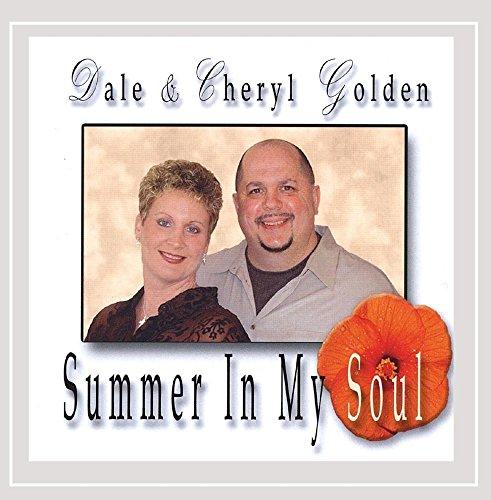 Dale & Cheryl Golden - Summer in My Soul