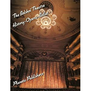 Amazon.com: The Bolshoi Theatre: History, Opera, Ballet ...