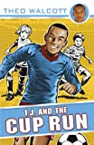 Theo Walcott T.J. and the Cup Run (T.J. (Theo Walcott))