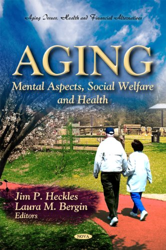 Aging: Mental Aspects, Social Welfare and Health (Aging Issues, Health and Financial Alternatives)