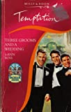 Three Grooms and a Wedding (Temptation) (026379766X) by Ross, JoAnn