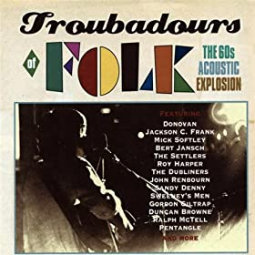 Various Artists - Troubadours Of Folk - The 60s Acoustic Explosion
