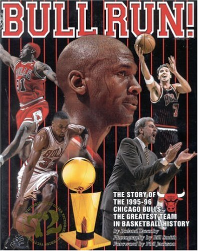 Bull Run: The Story of the 1995-96 Chicago Bulls The Greatest Team in Basketball History, Lazenby, Roland