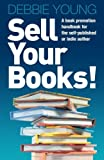 img - for Sell Your Books!: A Book Promotion Handbook for the Self-Published or Indie Author book / textbook / text book