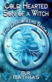 Cold Hearted Son of a Witch (Dragoneers Saga)