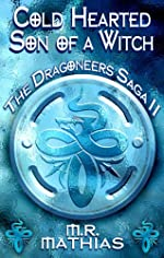 Cold Hearted Son of a Witch (Book Two of the Dragoneers Saga)