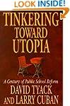Tinkering toward Utopia: A Century of...