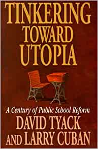 compare tyack and cuban with dewey John dewey, the school and  grass-roots movements during the progressive era new york: teachers college press, 2002 reese, william j  tyack, david and cuban.