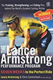 The Lance Armstrong Performance Program: The Training, Strengthening and Eating Plan Behind the World's Greatest Cycling Victory (1405021020) by Armstrong, Lance