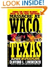 Massacre at Waco: The Shocking True Story of Cult Leader David Koresh and the Branch Davidians (St. Martin's True Crime Library)