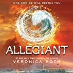 Allegiant: Divergent Trilogy, Book 3 (       UNABRIDGED) by Veronica Roth Narrated by Emma Galvin, Aaron Stanford