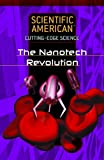The Nanotech Revolution (Scientific American Cutting-Edge Science)