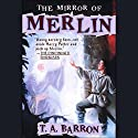 The Mirror of Merlin Audiobook by T.A. Barron Narrated by Kevin Isola