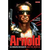 Arnold: Schwarzenegger and the Moviesby Dave Saunders
