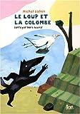 """Afficher """"Le Loup et la colombe"""""""