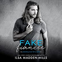 Fake Fianceé Audiobook by Ilsa Madden-Mills Narrated by Yvonne Syn, Alastair Haynesbridge
