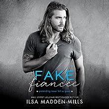 Fake Fianceé Audiobook by Ilsa Madden-Mills Narrated by Yvonne Syn, Alastair Haynesbridge