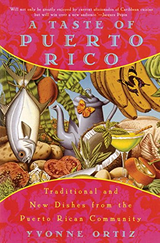 A Taste of Puerto Rico: Traditional and New Dishes from the Puerto Rican Community (Recipes From La Isla compare prices)