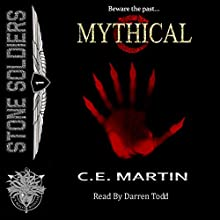 Mythical: Stone Soldiers, Book 1 (       UNABRIDGED) by C. E. Martin Narrated by Darren Todd