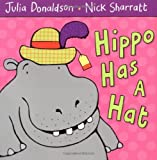 Julia Donaldson Hippo Has A Hat