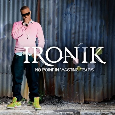 ironik - No Point in Wasting Tears - Zortam Music