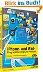 iPhone- und iPad-Programmierung f�r E...