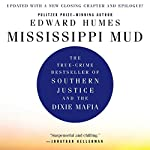 Mississippi Mud: Southern Justice and the Dixie Mafia | Edward Humes