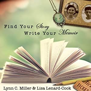 Find Your Story, Write Your Memoir Audiobook