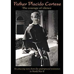 Father Placido Cortese: The Courage of Silence