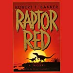 Raptor Red | Robert T. Bakker