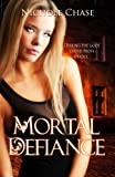 Mortal Defiance (Dark Betrayal Trilogy Book 2)