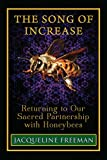 The Song of Increase: Returning to Our Sacred Partnership with Honeybees (English Edition)