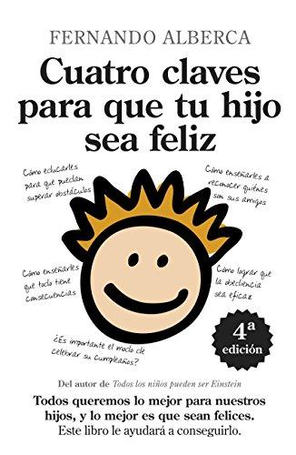 Cuatro Claves para que tu hijo sea feliz (Biblioteca de desarrollo personal)