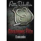 Corazones Élite: El encuentro (Spanish Edition)