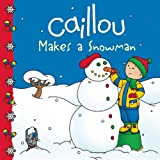 img - for Caillou Makes a Snowman (Clubhouse) book / textbook / text book