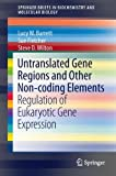 img - for Untranslated Gene Regions and Other Non-coding Elements: Regulation of Eukaryotic Gene Expression (SpringerBriefs in Biochemistry and Molecular Biology) book / textbook / text book