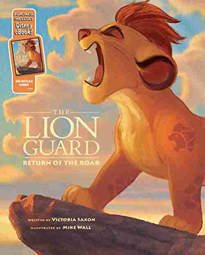 The Lion Guard Return of the Roar: Purchase Includes Disney eBook! - Disney Book Group