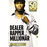 "Dealer, Rapper, Million�r: Die Autobiografievon ""50 Cent"""